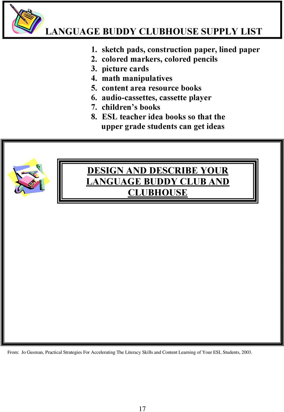 ESL teacher idea books so that the upper grade students can get ideas DESIGN AND DESCRIBE YOUR LANGUAGE BUDDY CLUB AND