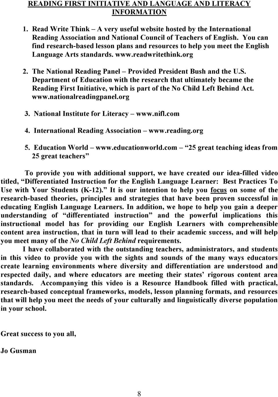Department of Education with the research that ultimately became the Reading First Initiative, which is part of the No Child Left Behind Act. www.nationalreadingpanel.org 3.