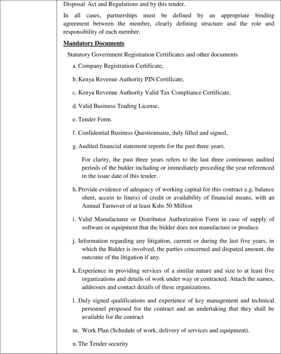 Mandatory Documents Statutory Government Registration Certificates and other documents a. Company Registration Certificate, b. Kenya Revenue Authority PIN Certificate, c.