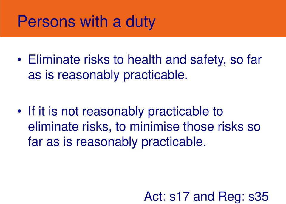 If it is not reasonably practicable to eliminate risks, to