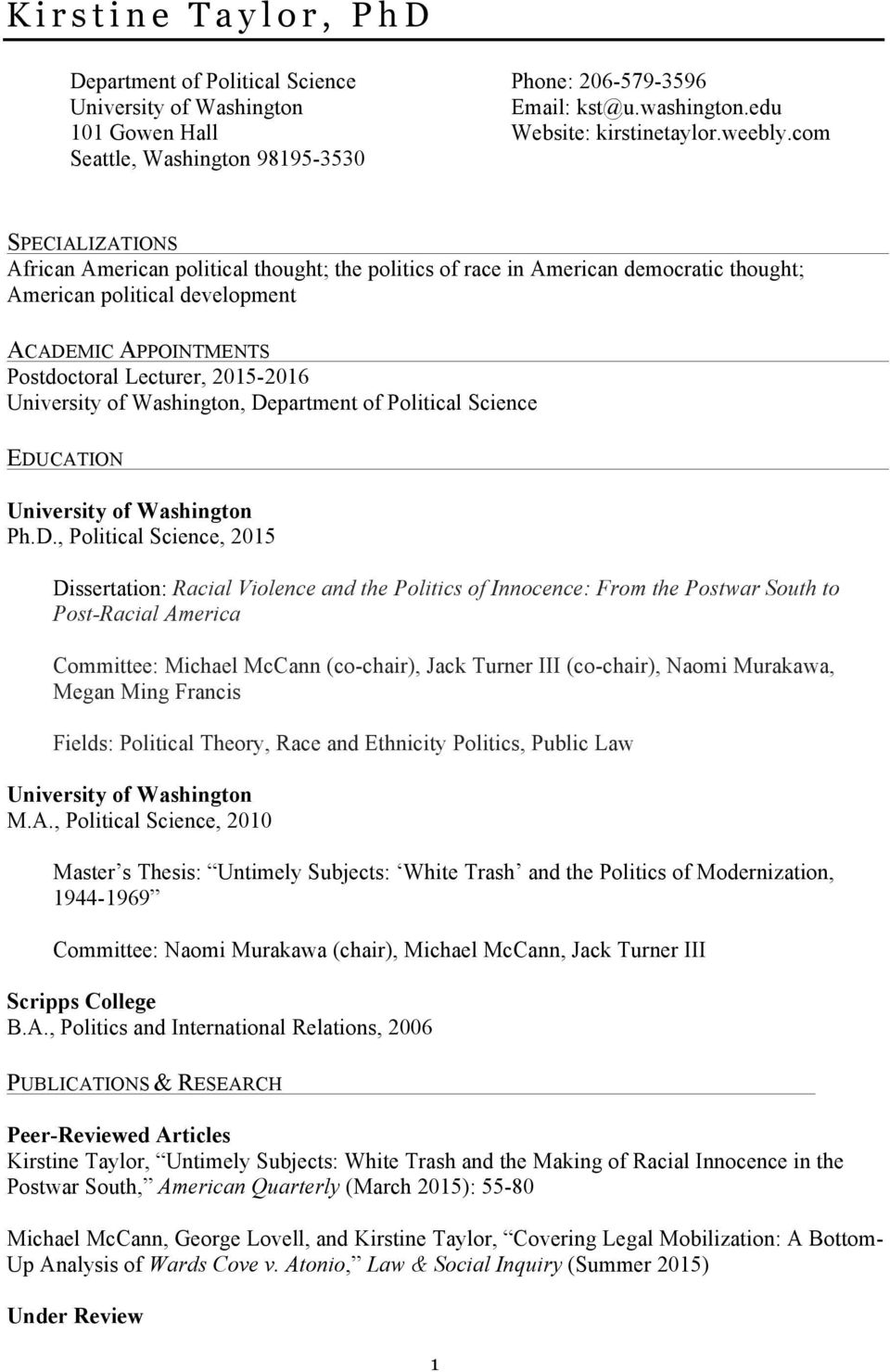 com Seattle, Washington 98195-3530 SPECIALIZATIONS African American political thought; the politics of race in American democratic thought; American political development ACADEMIC APPOINTMENTS
