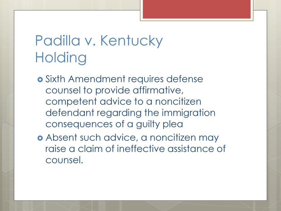 affirmative, competent advice to a noncitizen defendant regarding the