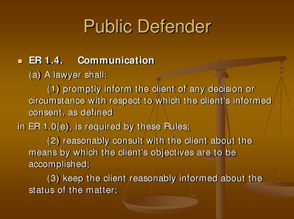 respect to which the client's informed consent, as defined in ER 1.