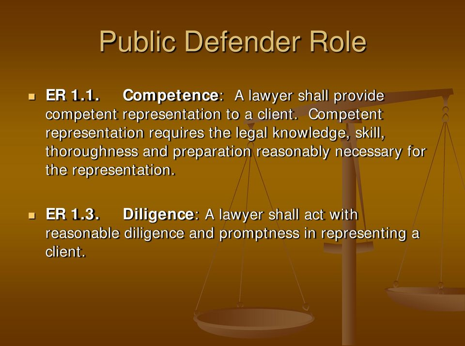 Competent representation requires the legal knowledge, skill, thoroughness and