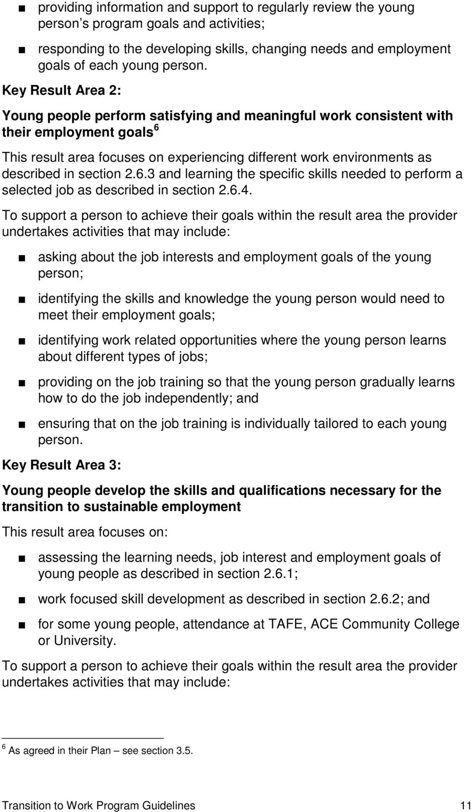 section 2.6.3 and learning the specific skills needed to perform a selected job as described in section 2.6.4.