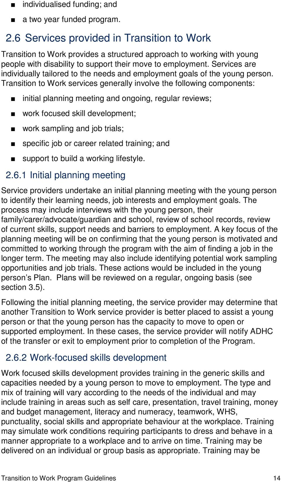 Services are individually tailored to the needs and employment goals of the young person.