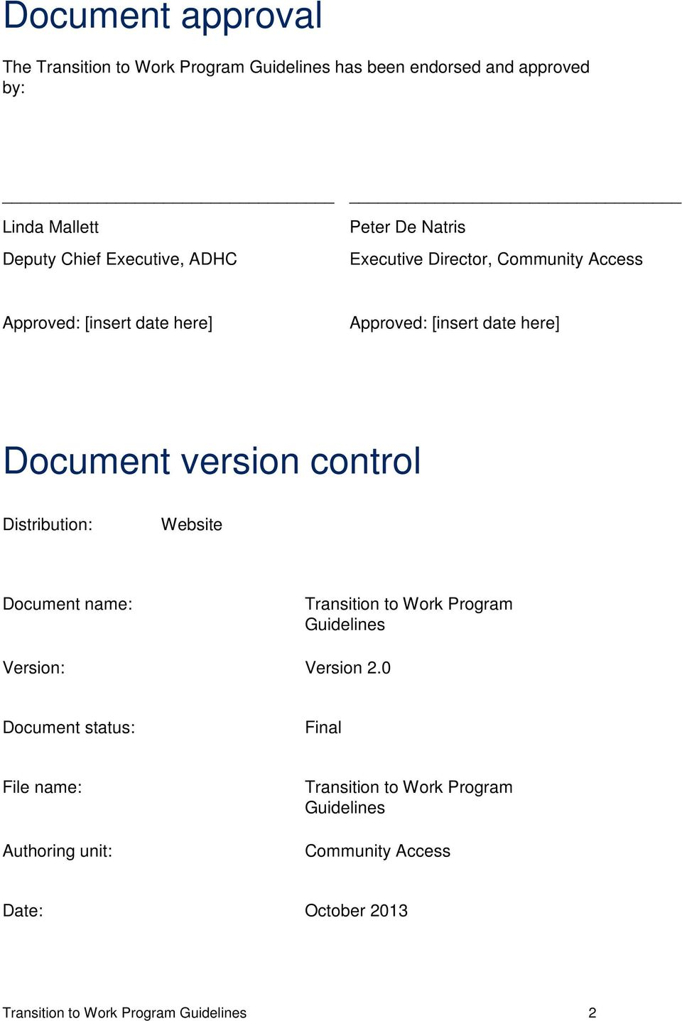 control Distribution: Website Document name: Transition to Work Program Guidelines Version: Version 2.
