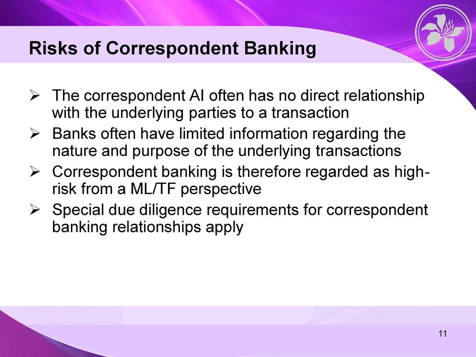 purpose of the underlying transactions Correspondent banking is therefore regarded as highrisk
