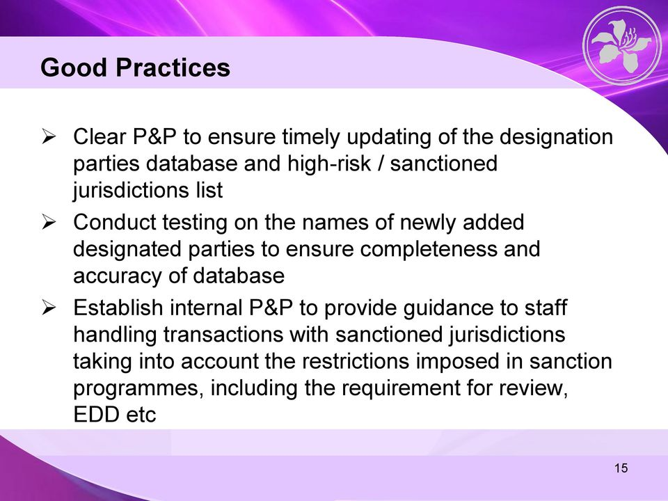 accuracy of database Establish internal P&P to provide guidance to staff handling transactions with sanctioned
