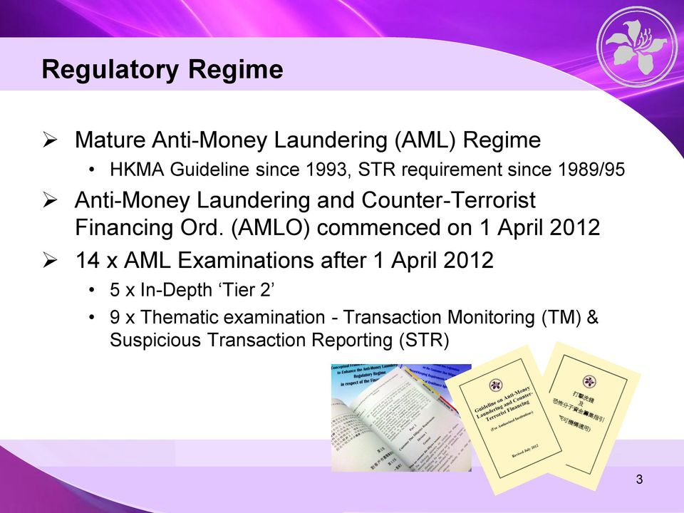 (AMLO) commenced on 1 April 2012 14 x AML Examinations after 1 April 2012 5 x In-Depth Tier