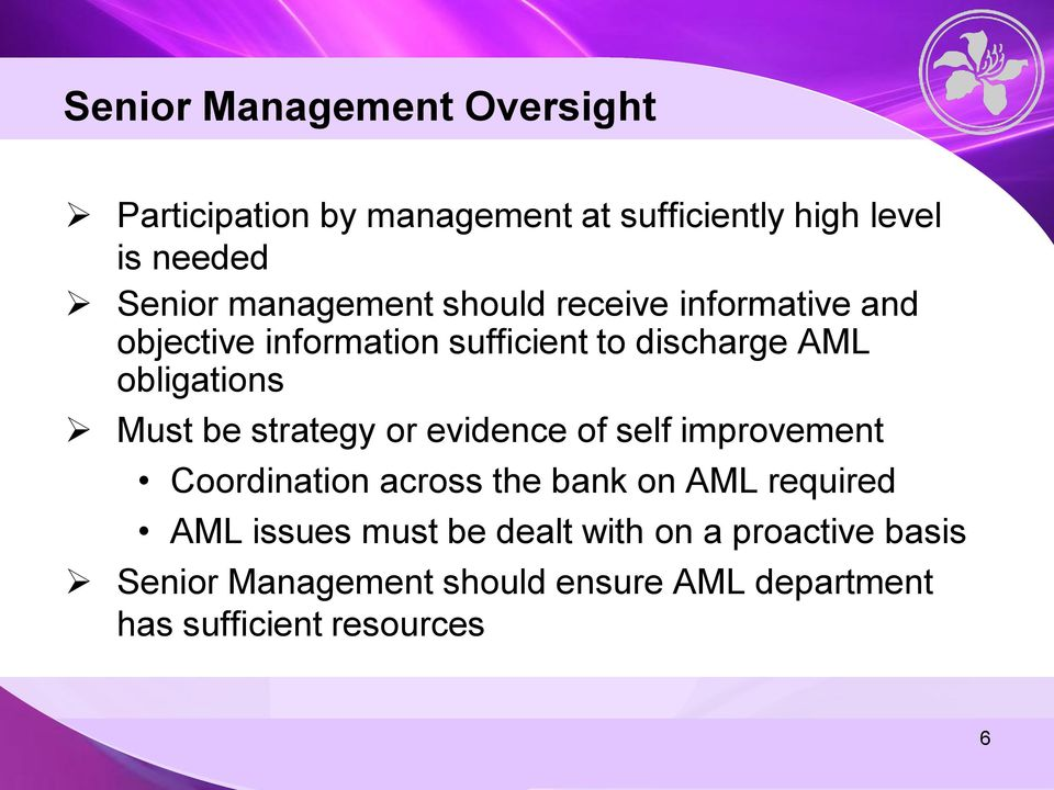 Must be strategy or evidence of self improvement Coordination across the bank on AML required AML issues