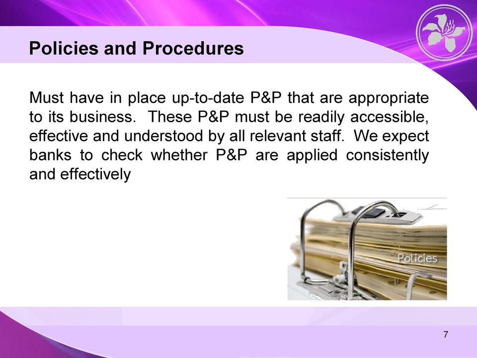 These P&P must be readily accessible, effective and understood by