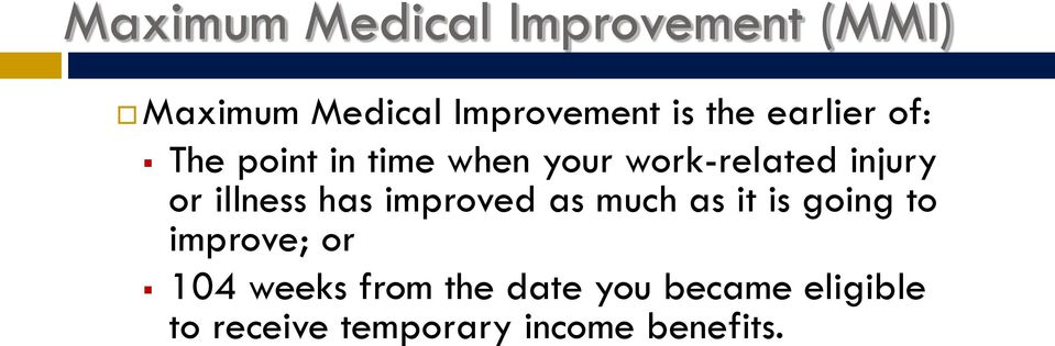 illness has improved as much as it is going to improve; or 104