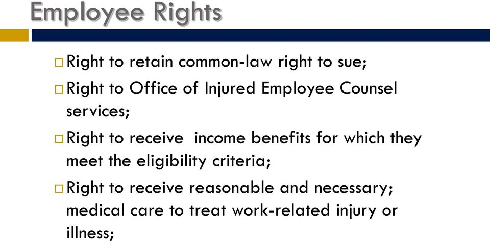 benefits for which they meet the eligibility criteria; Right to receive