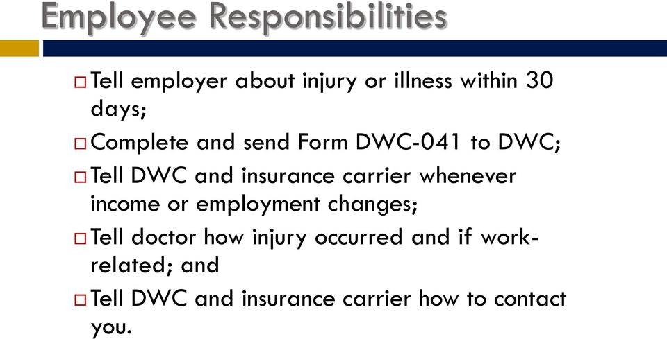 carrier whenever income or employment changes; Tell doctor how injury