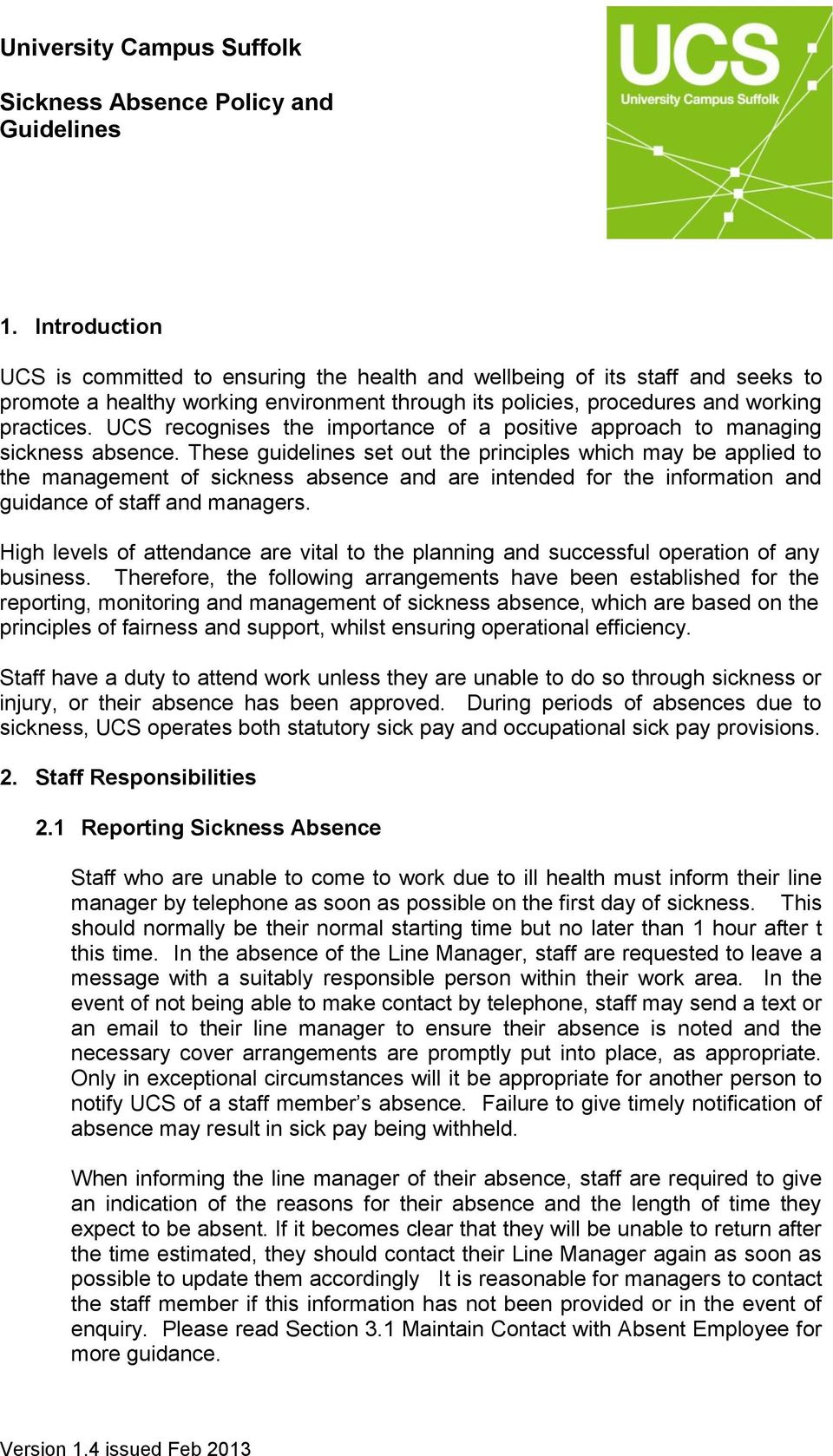 UCS recognises the importance of a positive approach to managing sickness absence.
