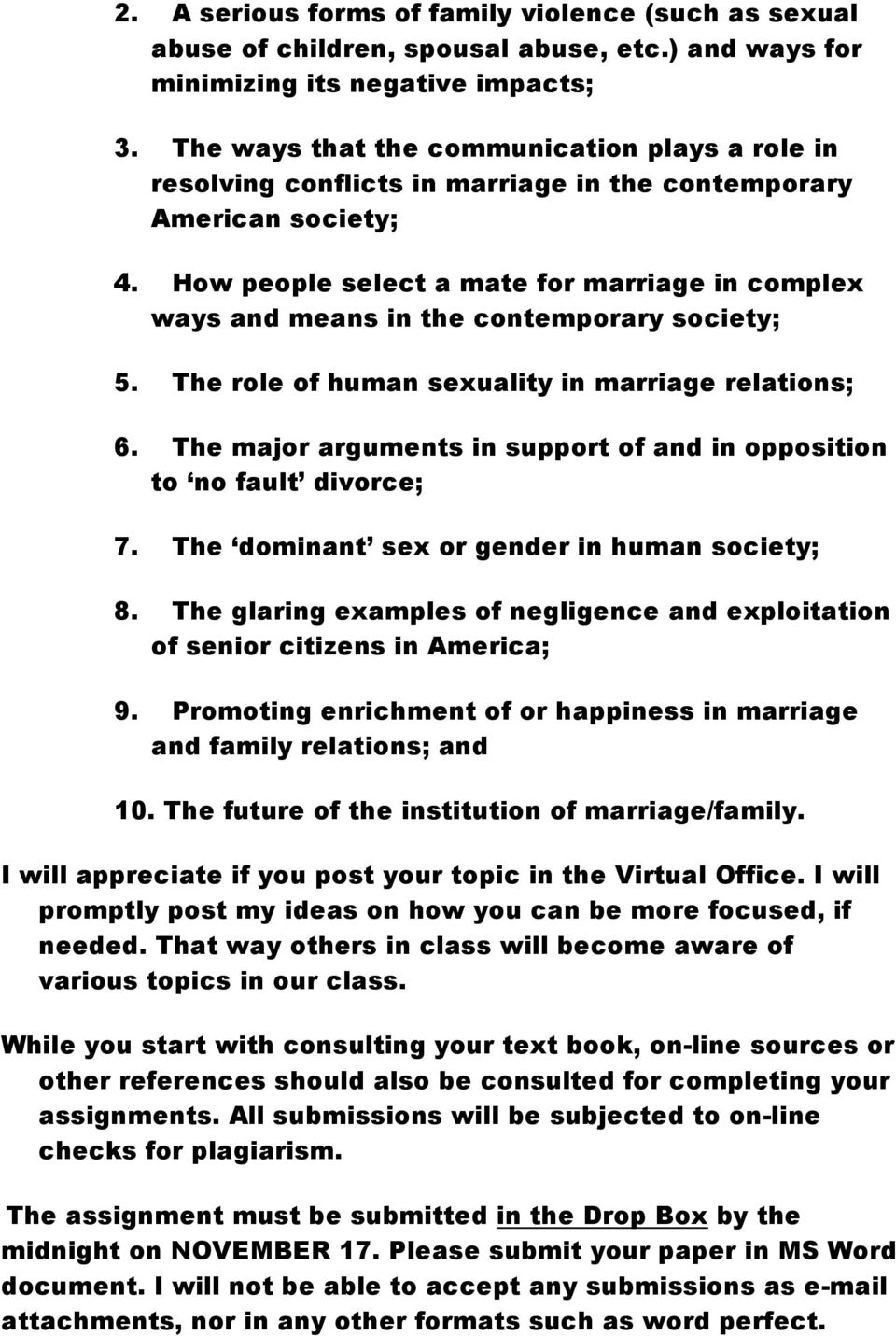 How people select a mate for marriage in complex ways and means in the contemporary society; 5. The role of human sexuality in marriage relations; 6.
