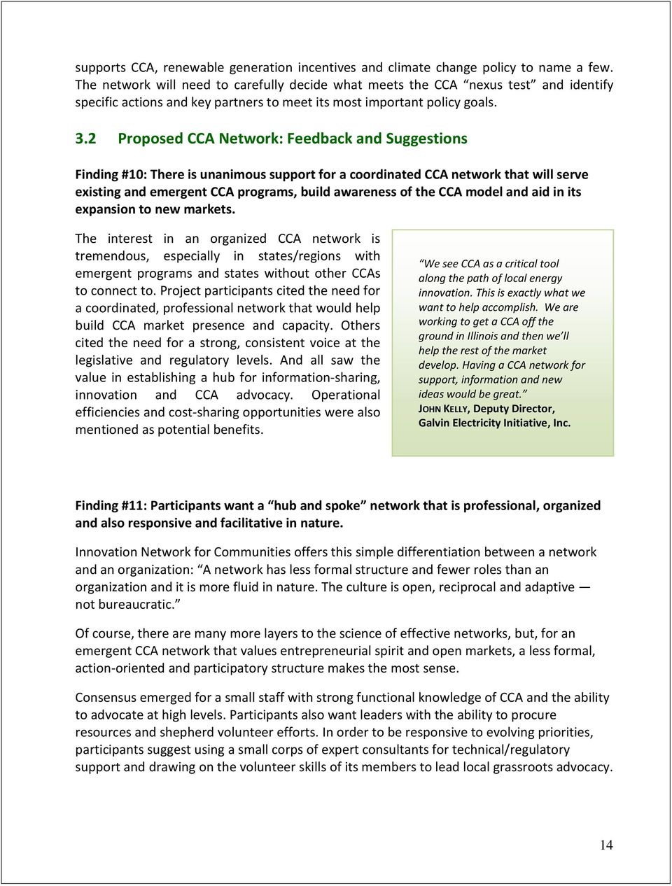 2 Proposed CCA Network: Feedback and Suggestions Finding #10: There is unanimous support for a coordinated CCA network that will serve existing and emergent CCA programs, build awareness of the CCA
