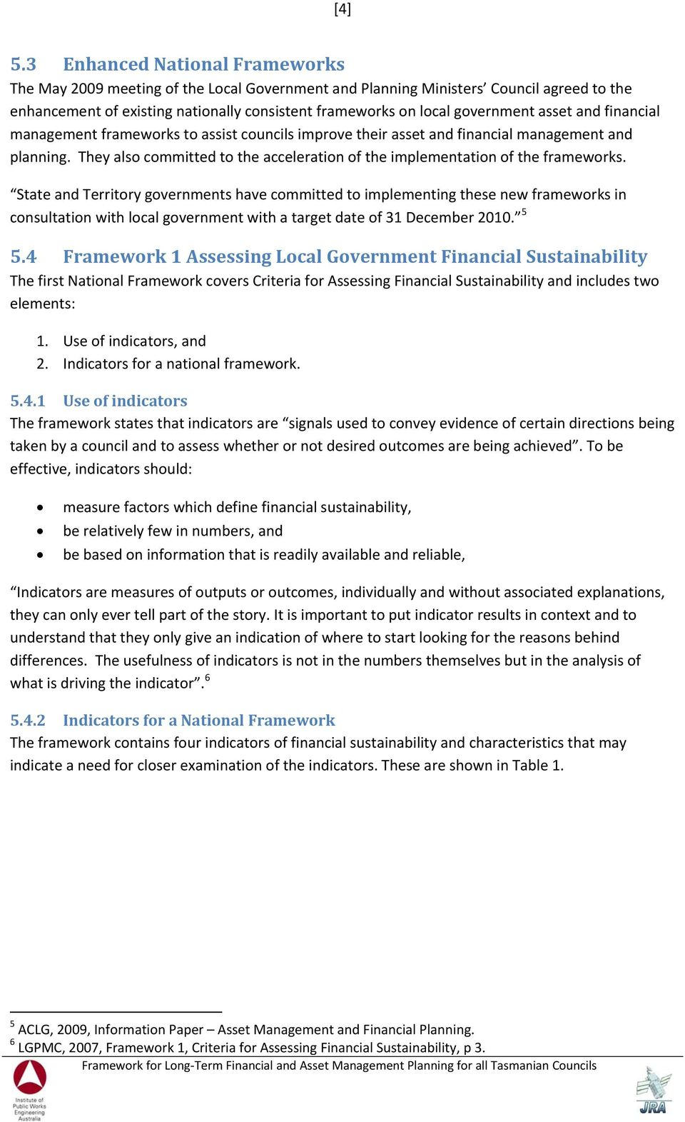 asset and financial management frameworks to assist councils improve their asset and financial management and planning. They also committed to the acceleration of the implementation of the frameworks.