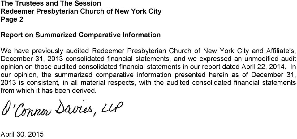opinion on those audited consolidated financial statements in our report dated April 22, 2014.