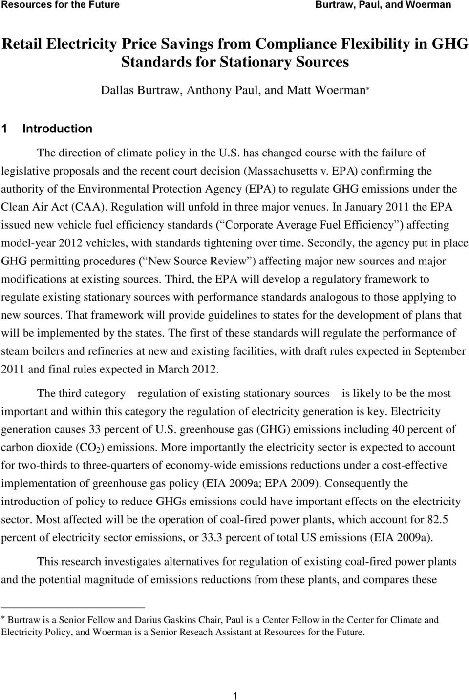 EPA) confirming the authority of the Environmental Protection Agency (EPA) to regulate GHG emissions under the Clean Air Act (CAA). Regulation will unfold in three major venues.