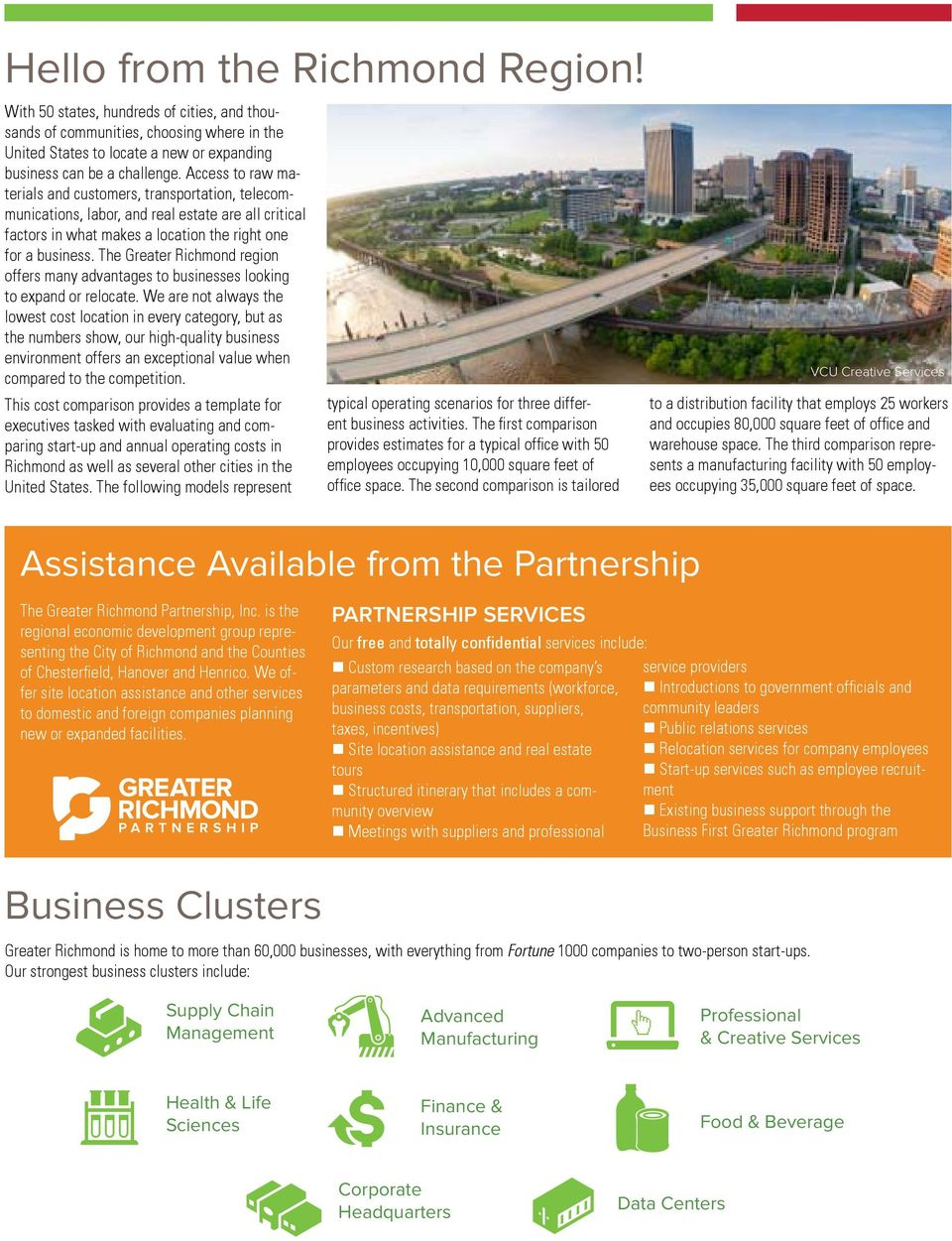 The Greater ichmond region offers many advantages to businesses looking to expand or relocate.