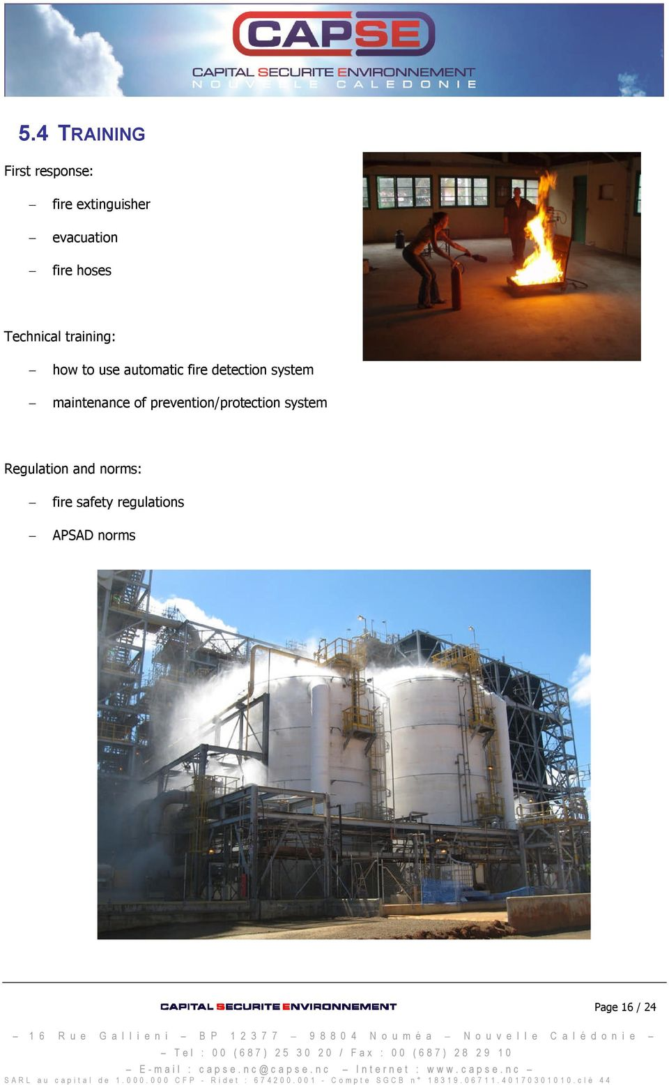prevention/protection system Regulation and norms: fire safety regulations APSAD norms