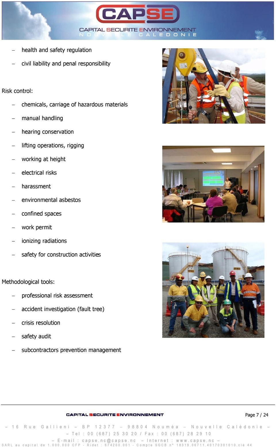 radiations safety for construction activities Methodological tools: professional risk assessment accident investigation (fault tree) crisis resolution