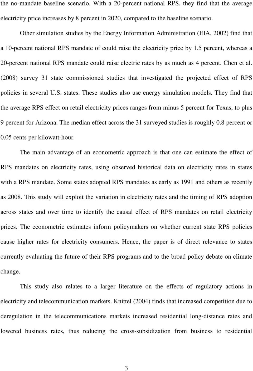 5 percent, whereas a 20-percent national RPS mandate could raise electric rates by as much as 4 percent. Chen et al.