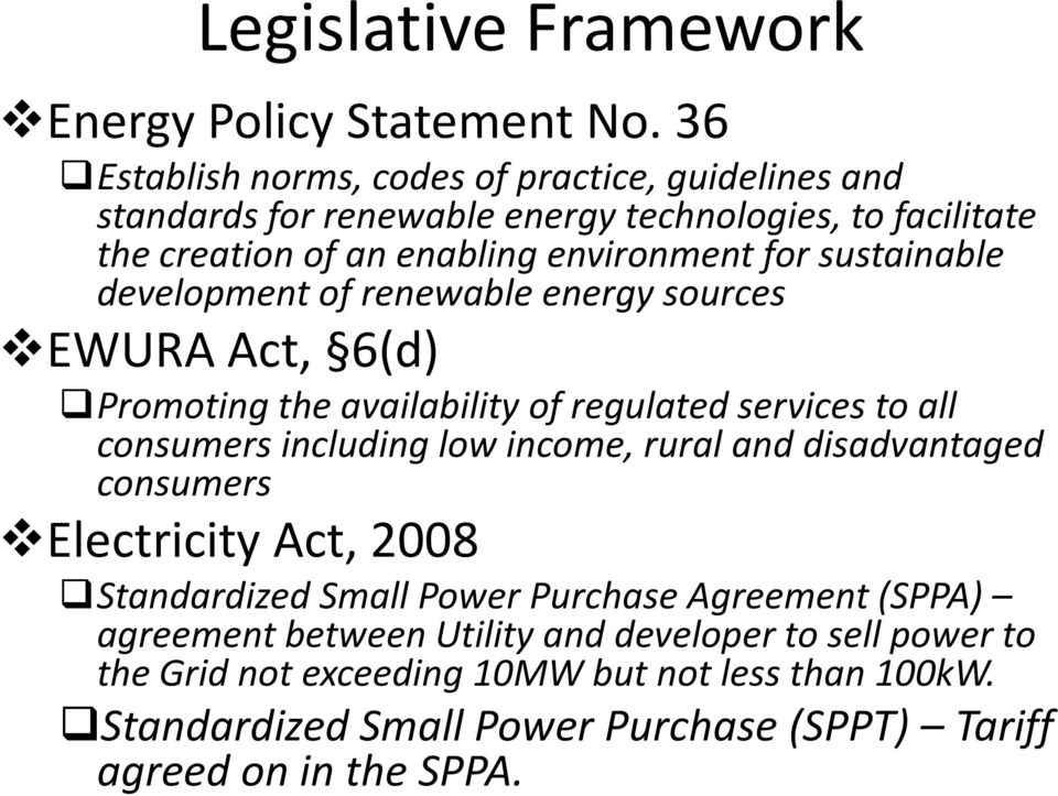 sustainable development of renewable energy sources EWURA Act, 6(d) Promoting the availability of regulated services to all consumers including low income, rural