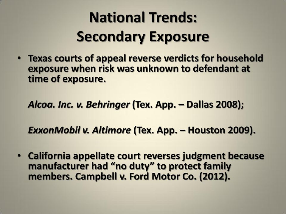 Dallas 2008); ExxonMobil v. Altimore (Tex. App. Houston 2009).