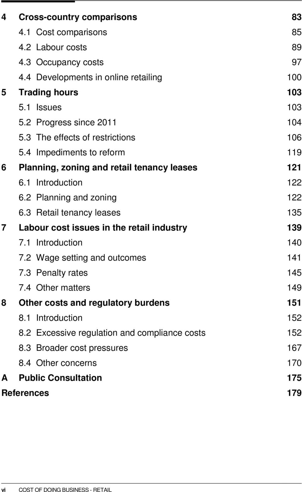 3 Retail tenancy leases 135 7 Labour cost issues in the retail industry 139 7.1 Introduction 140 7.2 Wage setting and outcomes 141 7.3 Penalty rates 145 7.