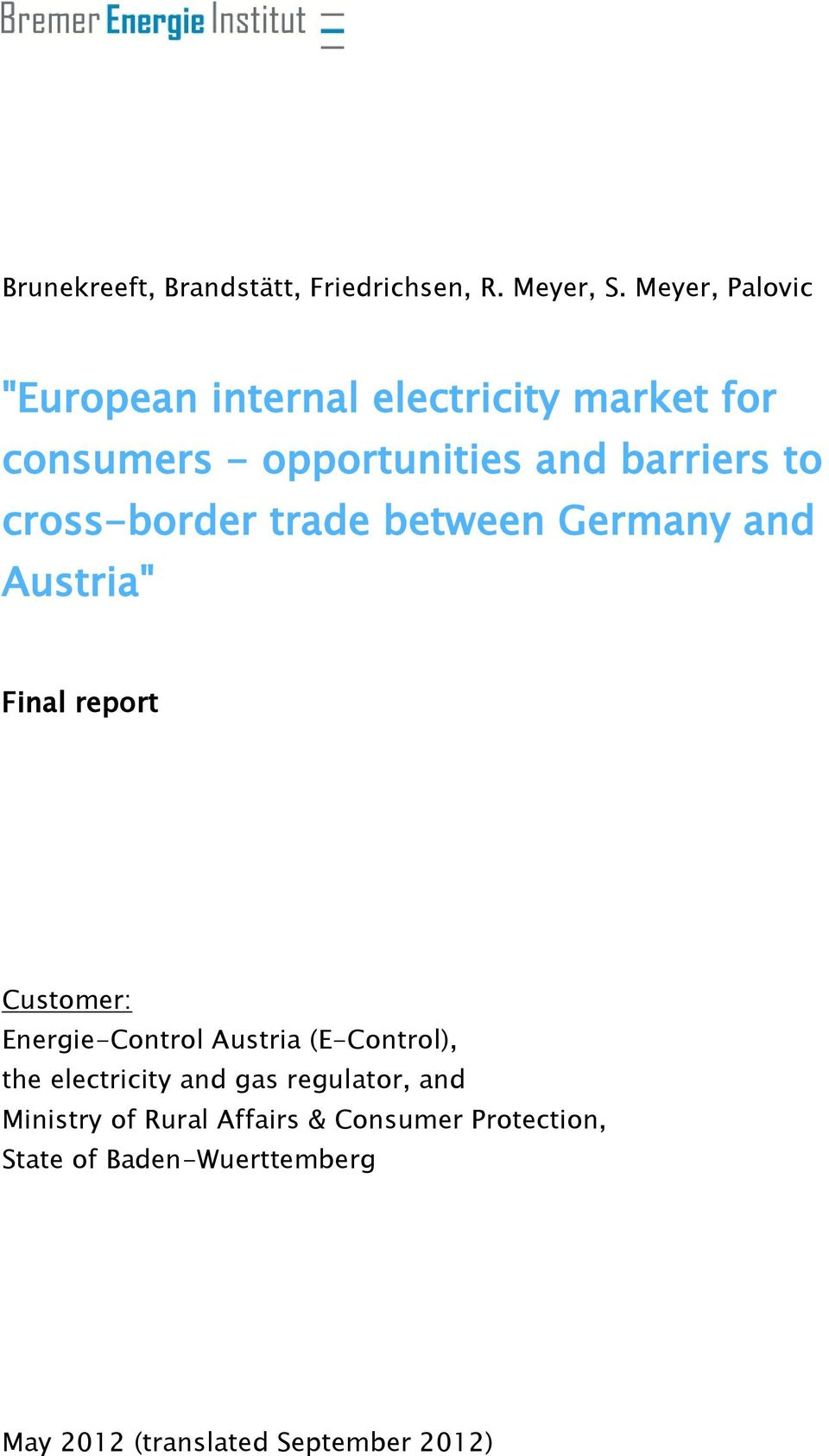 "cross-border trade between Germany and Austria"" Final report Customer: Energie-Control Austria"