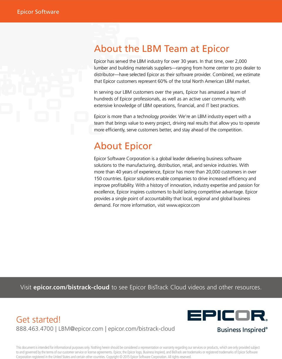 Combined, we estimate that Epicor customers represent 60% of the total North American LBM market.