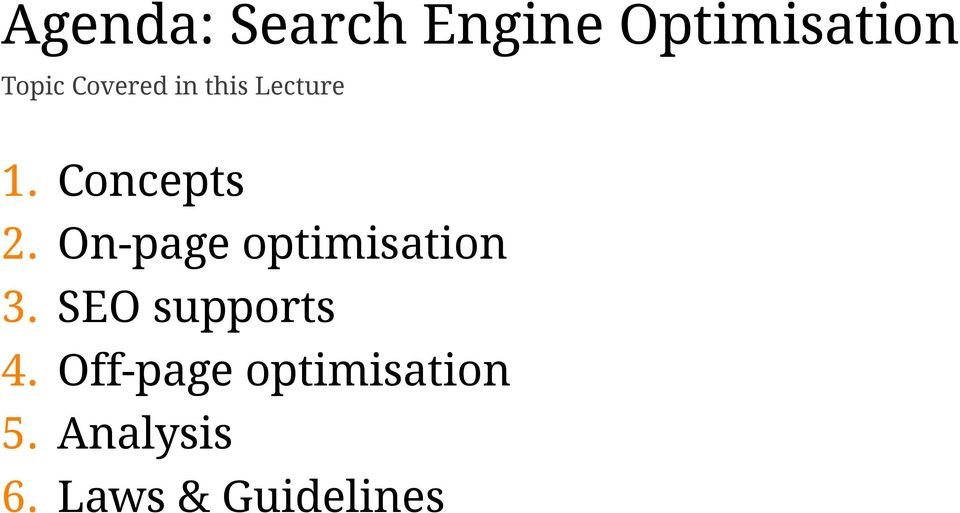 On-page optimisation 3. SEO supports 4.