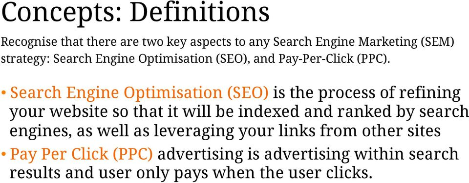Search Engine Optimisation (SEO) is the process of refining your website so that it will be indexed and ranked by