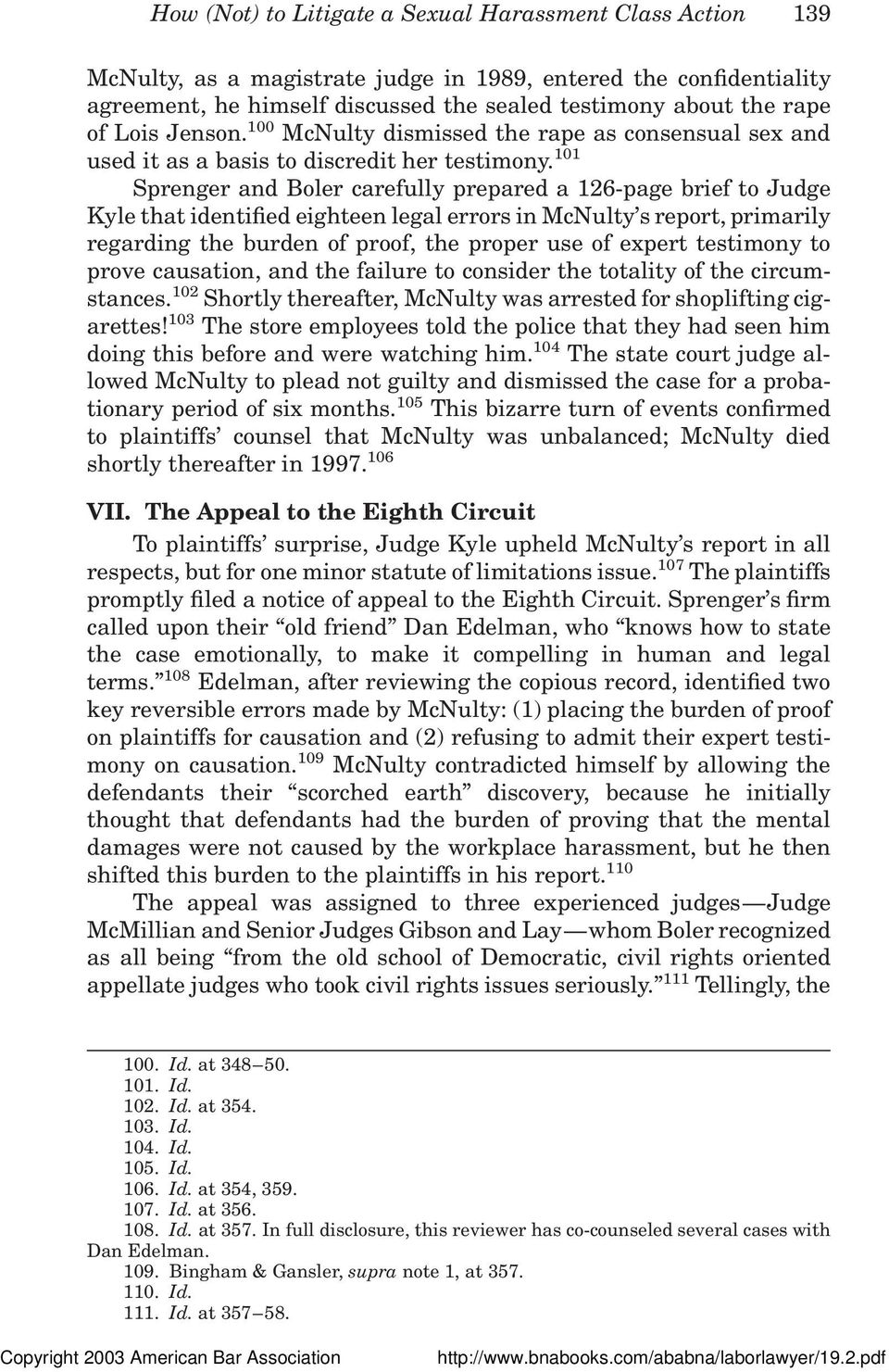 101 Sprenger and Boler carefully prepared a 126-page brief to Judge Kyle that identified eighteen legal errors in McNulty s report, primarily regarding the burden of proof, the proper use of expert