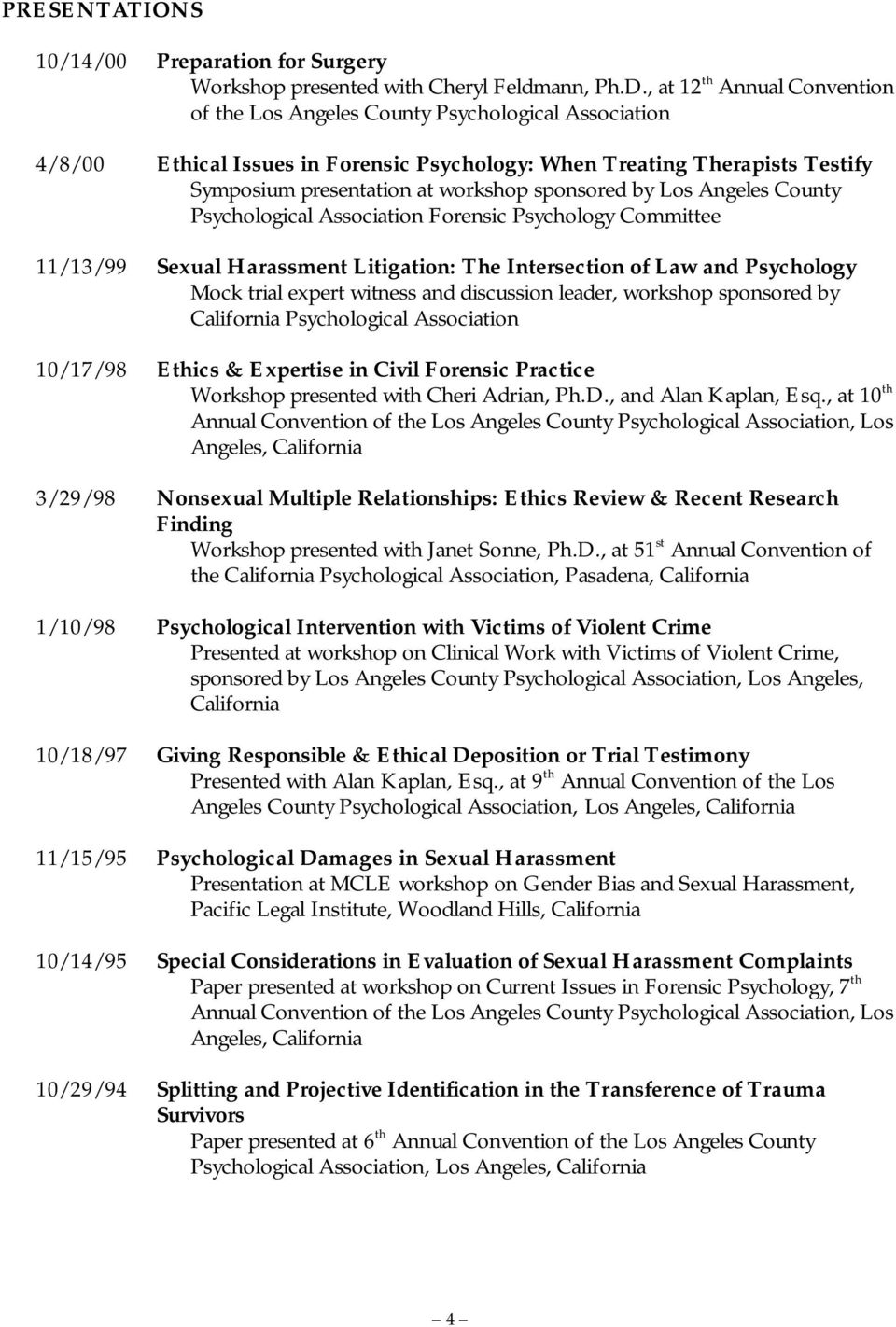 sponsored by Los Angeles County Psychological Association Forensic Psychology Committee 11/13/99 Sexual Harassment Litigation: The Intersection of Law and Psychology Mock trial expert witness and