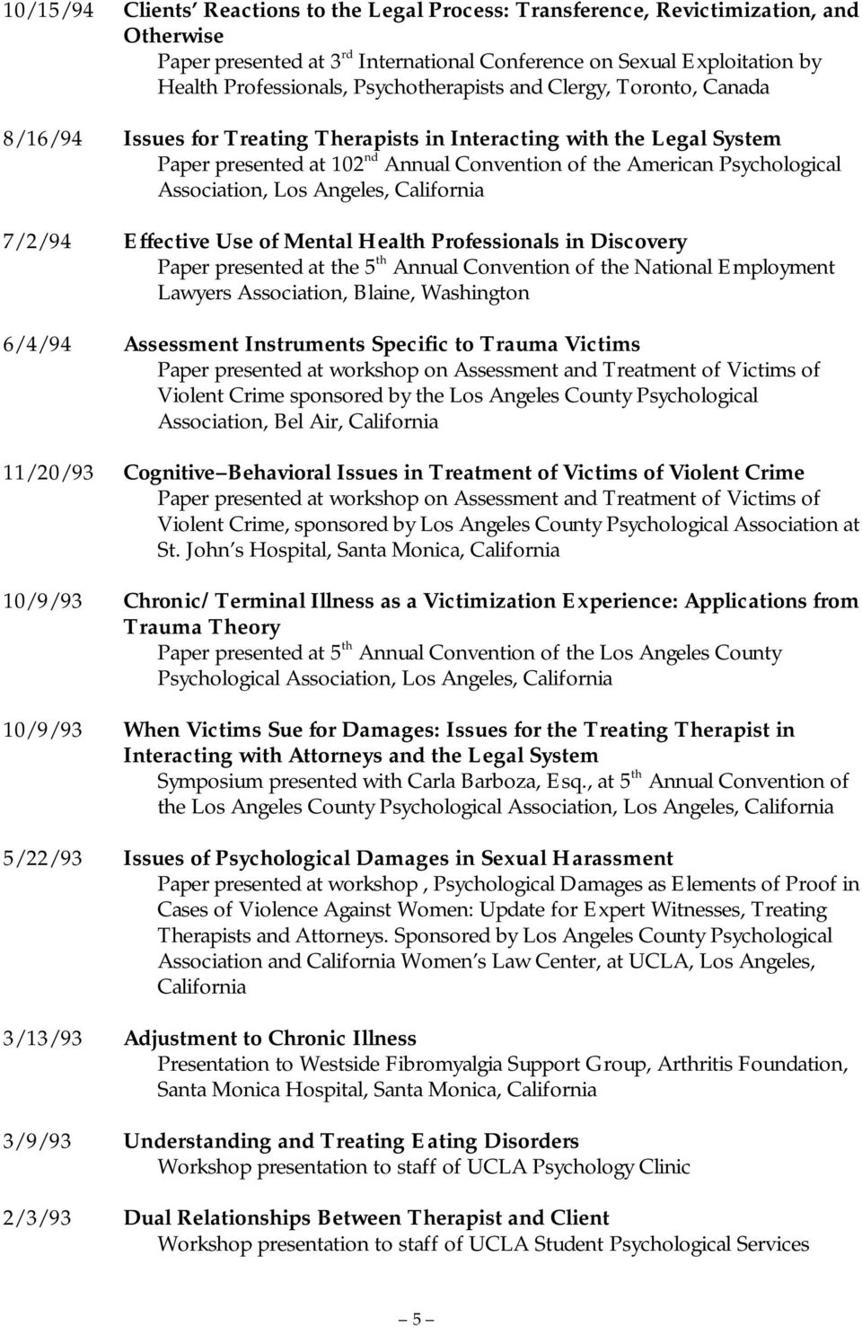 Association, Los Angeles, California 7/2/94 Effective Use of Mental Health Professionals in Discovery Paper presented at the 5 th Annual Convention of the National Employment Lawyers Association,