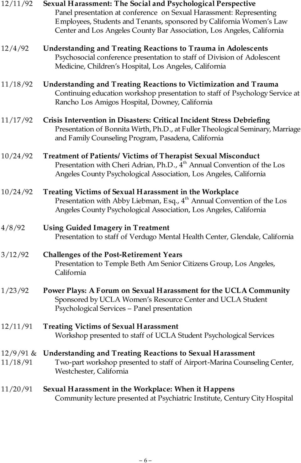 Division of Adolescent Medicine, Children s Hospital, Los Angeles, California 11/18/92 Understanding and Treating Reactions to Victimization and Trauma Continuing education workshop presentation to