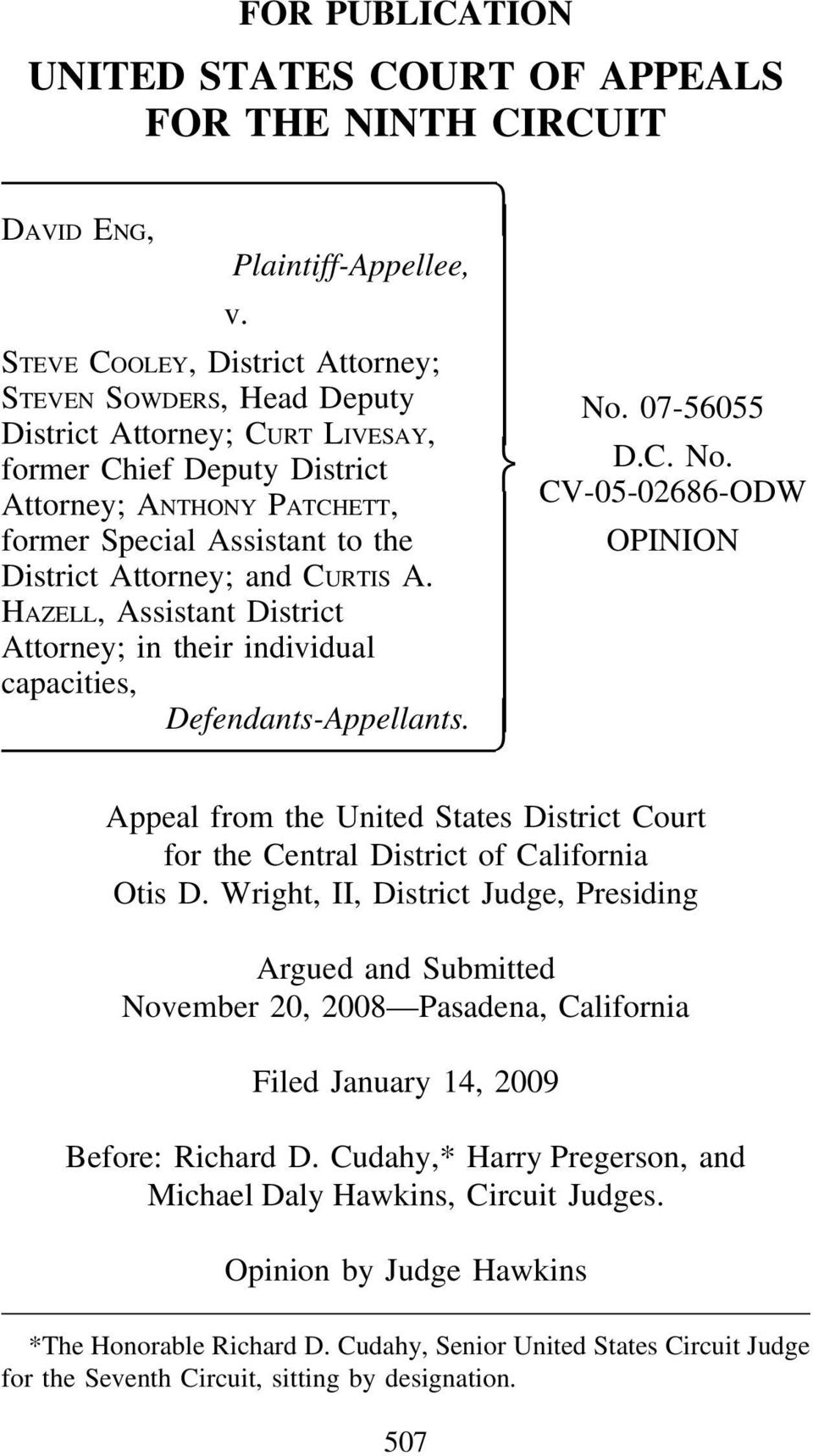 HAZELL, Assistant District Attorney; in their individual capacities, Defendants-Appellants. OPINION Appeal from the United States District Court for the Central District of California Otis D.