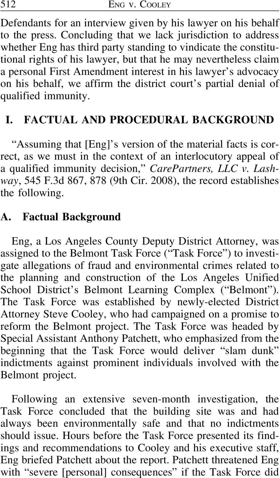 Amendment interest in his lawyer s advocacy on his behalf, we affirm the district court s partial denial of qualified immunity. I.