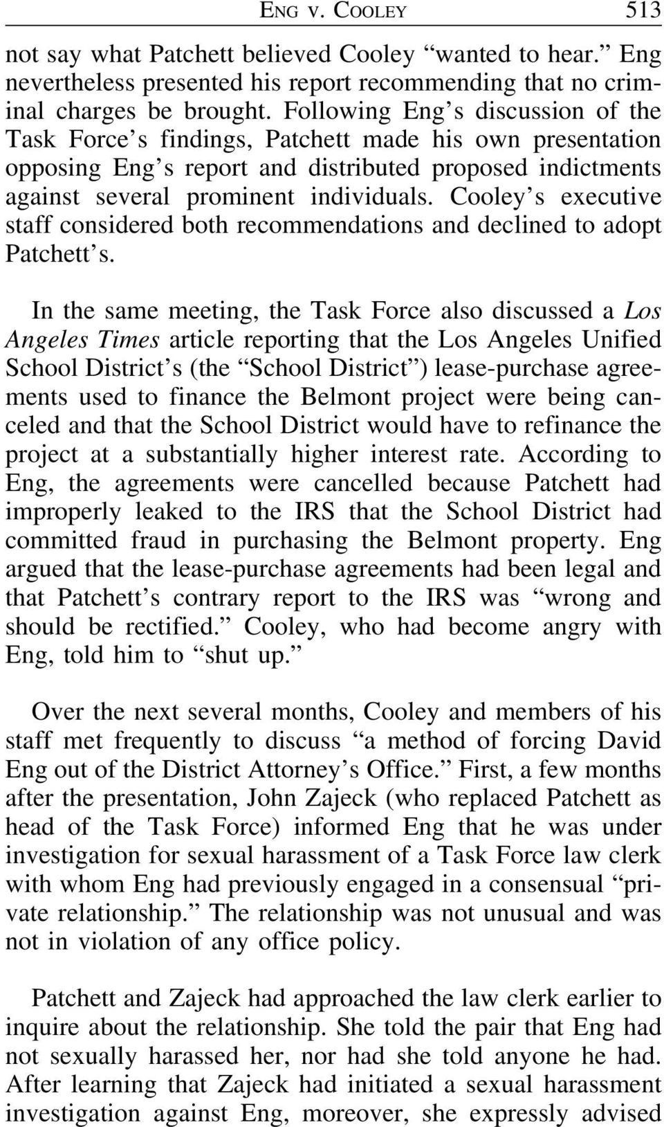Cooley s executive staff considered both recommendations and declined to adopt Patchett s.