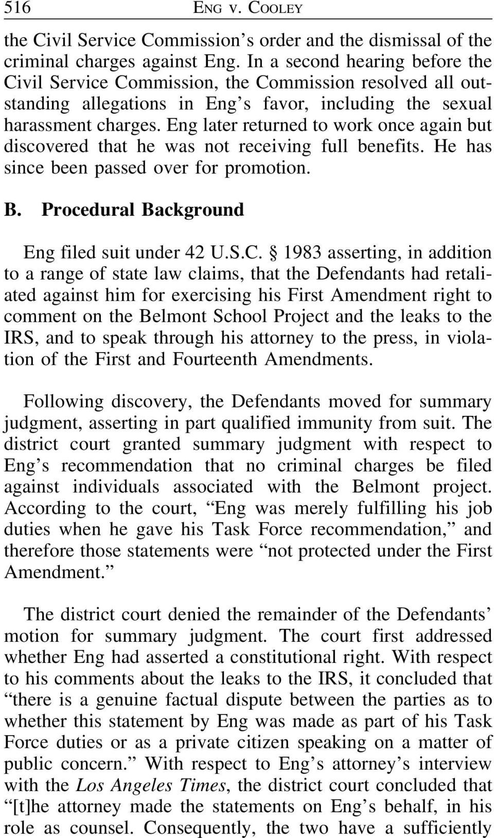 Eng later returned to work once again but discovered that he was not receiving full benefits. He has since been passed over for promotion. B. Procedural Background Eng filed suit under 42 U.S.C.