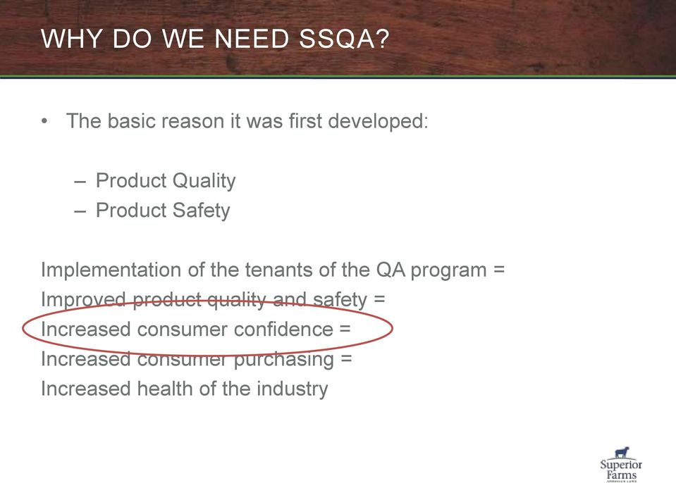 Safety Implementation of the tenants of the QA program = Improved