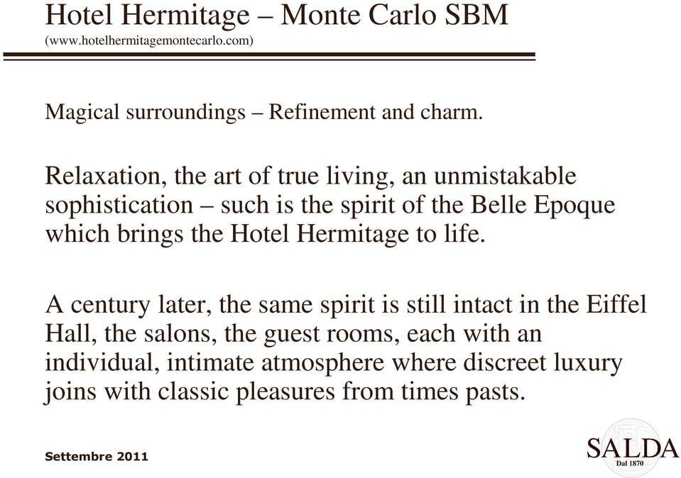 the Hotel Hermitage to life.