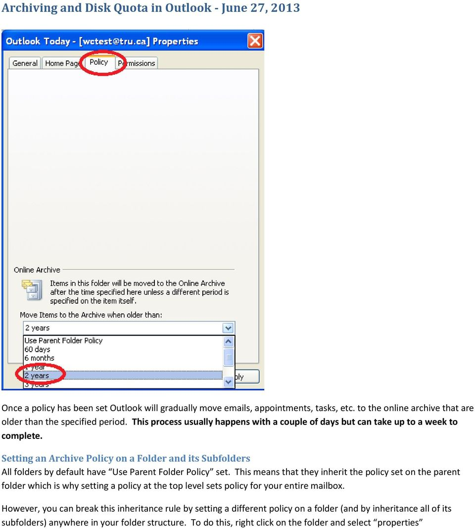 Setting an Archive Policy on a Folder and its Subfolders All folders by default have Use Parent Folder Policy set.
