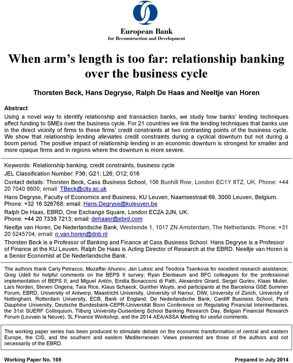 For 21 countries we link the lending techniques that banks use in the direct vicinity of firms to these firms credit constraints at two contrasting points of the business cycle.