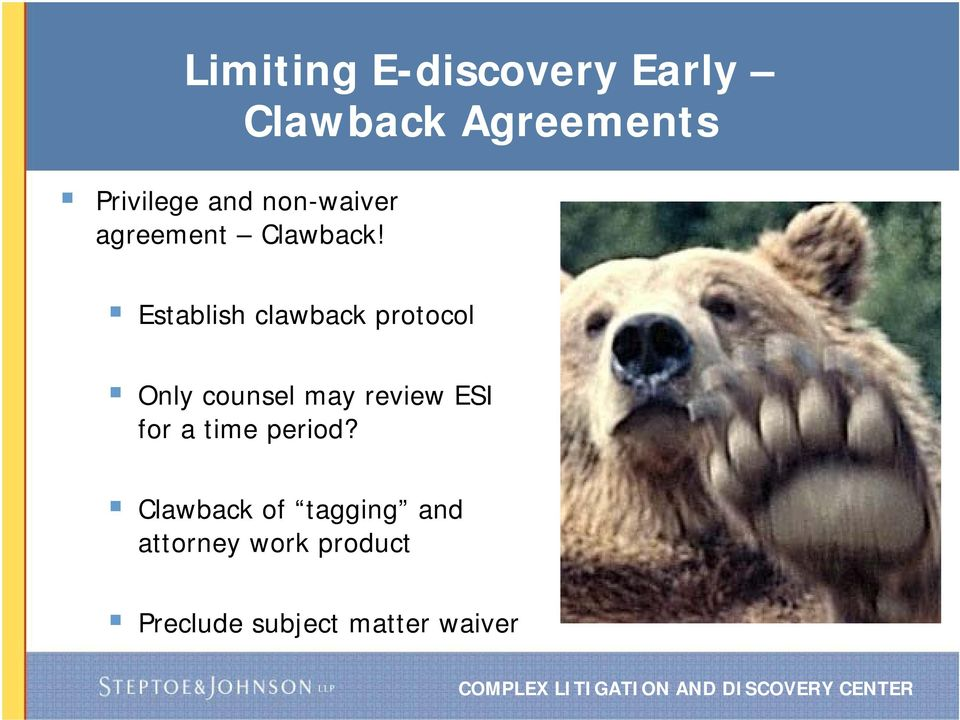 Establish clawback protocol Only counsel may review ESI for
