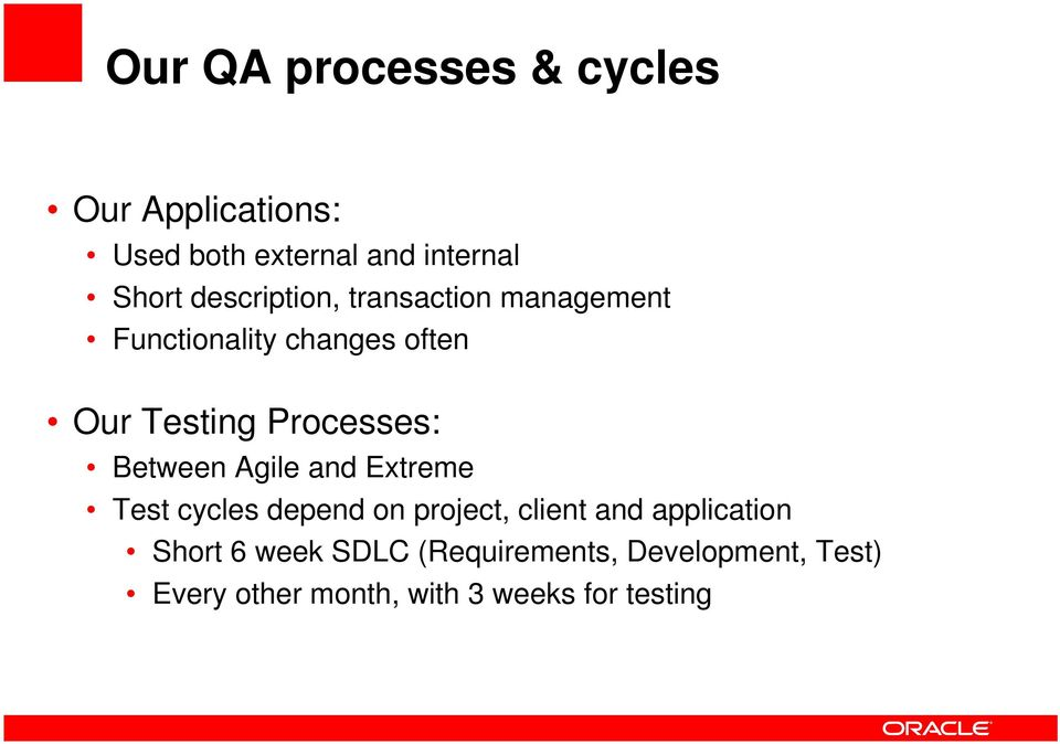 Processes: Between Agile and Extreme Test cycles depend on project, client and
